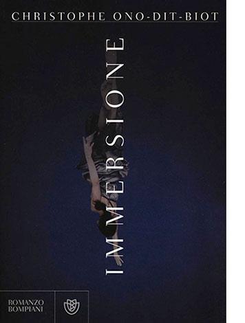 """La copertina di """"Immersione"""" di Christophe Ono-Dit-Biot (Bompiani)"""