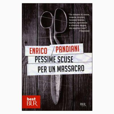 """La copertina di """"Pessime scuse per un massacro"""" di Enrico Pandiani (Rizzoli)"""
