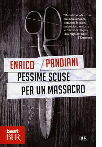 """La copertina di """"Pessime scuse per un massacro"""", libro di Enrico Pandiani pubblicato da Rizzoli"""