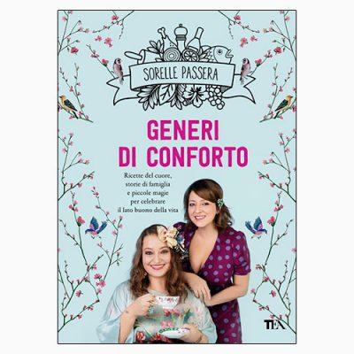 """La copertina di """"Generi di conforto"""", libro scritto dalle Sorelle Passera e pubblicato dalla casa editrice Tea"""