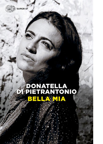 """La copertina di """"Bella mia"""" di Donatella Di Pietrantonio (Einaudi)"""
