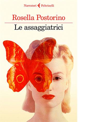 """La copertina de """"Le assaggiatrici"""" di Rosella Postorino (Feltrinelli)"""