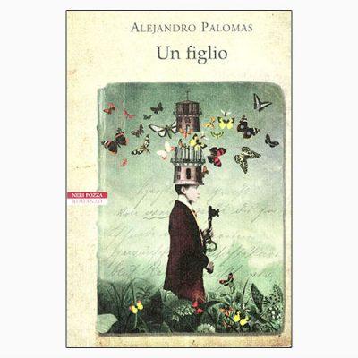 """La copertina del libro """"Un figlio"""" di Alejandro Palomas, pubblicato da Neri Pozza"""