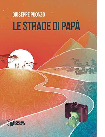 """La copertina de """"Le strade di papà"""" di Giuseppe Puonzo (Scatole Parlanti)"""