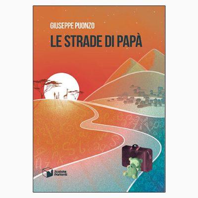"""La copertina de """"Le strade di papà"""", libro scritto da Giuseppe Puonzo e pubblicato da Scatole Parlanti"""