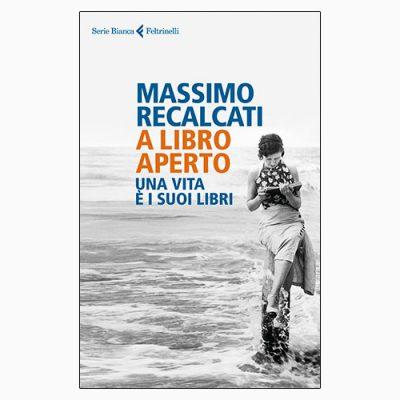 """La copertina di """"A libro aperto"""" di Massimo Recalcati, libro pubblicato da Feltrinelli"""