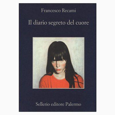 """La copertina del lib""""Il diario segreto del cuore"""", pubblicato da Francesco Recami per Sellerio"""