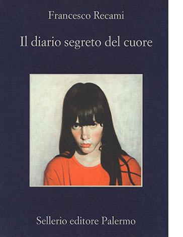 """La copertina de """"Il diario segreto del cuore"""" di Francesco Recami (Sellerio editore Palermo)"""