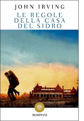 """La copertina del libro """"Le regole della casa del sidro"""" di John Irving, publicato da Bompiani"""