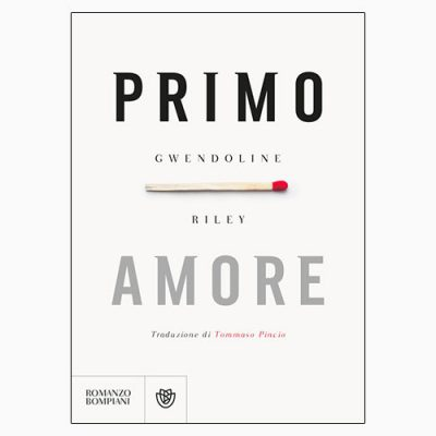 """La copertina di """"Primo amore"""" di Gwendoline Riley (Bompiani)"""