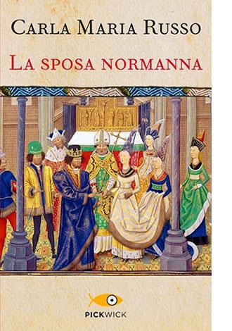 "La copertina de ""La sposa normanna"" di Carla Maria Russo (Piemme)"