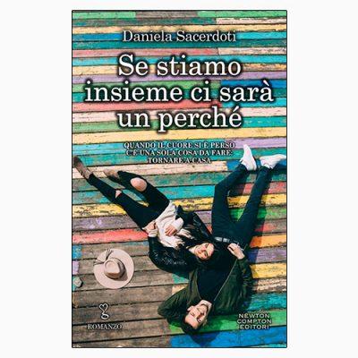 """La copertina di """"Se stiamo insieme ci sarà un perché"""" di Daniela Sacerdoti, pubblicato da Newton Compton Editori"""