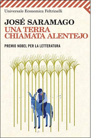 """La copertina di """"Una terra chiamata Alentejo"""" di José Saramago (Feltrinelli)"""