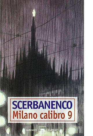 """La copertina di """"Milano calibro 9"""" di Scerbanenco (Garzanti)"""