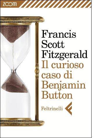 """La copertina de """"Il curioso caso di Benjamin Button"""" di Francis Scott Fitzgerald (Feltrinelli)"""
