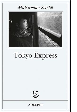 "La copertina di ""Tokyo Express"" di Matsumoto Seichō (Adelphi)"