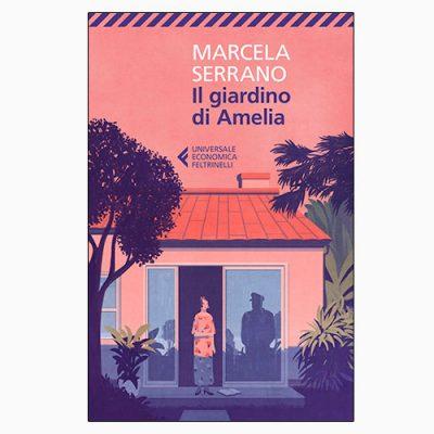 """La copertina de """"Il giardino di Amelia"""", libro scritto da Marcela Serrano e pubblicato da Feltrinelli"""