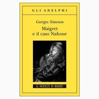 """La copertina di """"Maigret e il caso Nahour"""", libro pubblicato da Adelphi e scritto da Georges Simenon"""