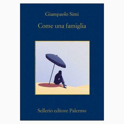 """La copertina di """"Come una famiglia"""", libro scritto da Giampaolo Simi e pubblicato da Sellerio"""