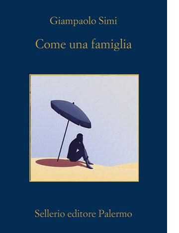 """La copertina di """"Come una famiglia"""" di Giampaolo Simi (Sellerio)"""
