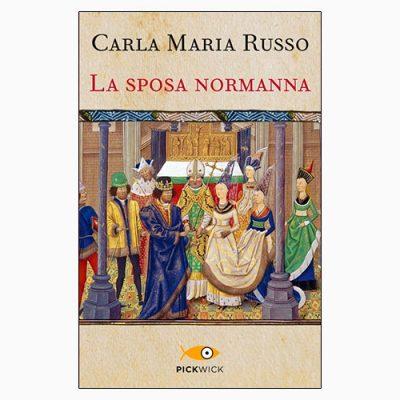 """La copertina de """"La sposa normanna"""", libro scritto da Carla Maria Russo e pubblicato da Piemme"""