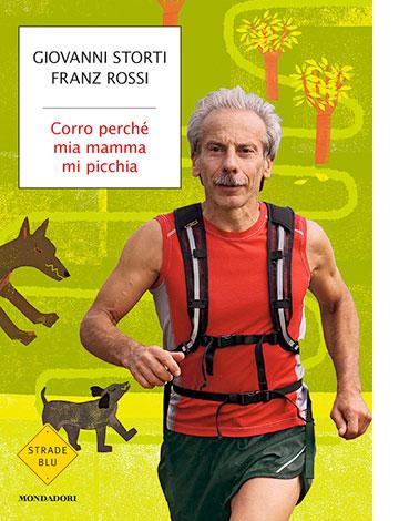 """La copertina di """"Corro perché mia mamma mi picchia"""", libro scritto da Giovanni Storti e Franz Rossi e pubblicato da Mondadori"""