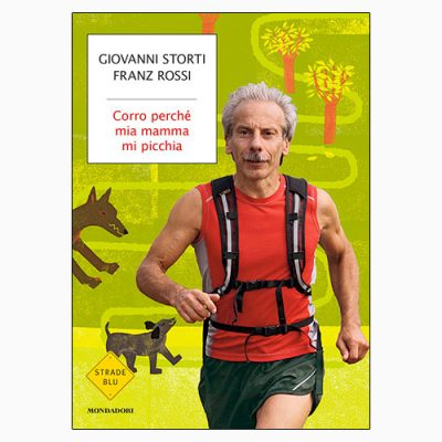 """La copertina di """"Corro perché mia mamma mi picchia"""" di Giovanni Storti e Franz Rossi (Mondadori)"""