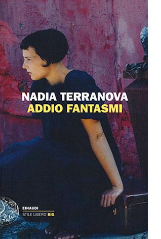 """La copertina di """"Addio fantasmi"""" di Nadia Terranova (Einaudi)"""