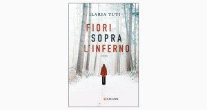 """La copertina di """"Fiori sopra l'inverno"""", libro di Ilaria Tuti pubblicato da Longanesi"""