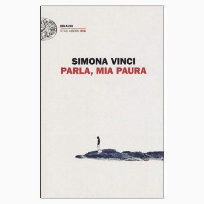 """La copertina di """"Parla, mia paura"""", libro scritto da Simona Vinci e pubblicato da Einaudi"""