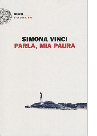 """La copertina di """"Parla, mia paura"""" di Simona Vinci (Einaudi)"""