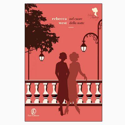 """La copertina di """"Nel cuore della notte"""", libro scritto da Rebecca West e pubblicato da Fazi Editore"""