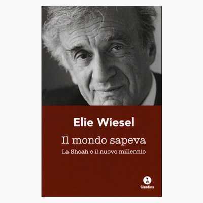 """La copertina de """"Il mondo sapeva"""", libro scritto da Elie Wiesel e pubblicato da Giuntina"""