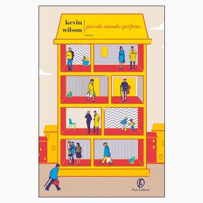 """La copertina di """"Piccolo mondo perfetto"""", libro scritto da Kevin Wilson e pubblicato da Fazi Editore"""