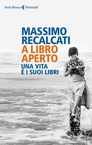 """La copertina di """"A libro aperto"""" di Massimo Recalcati (Feltrinelli)"""