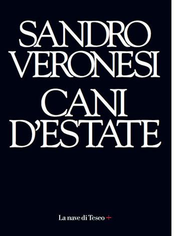 """La copertina del libro """"Cani d'estate"""" di Sandro Veronesi (La nave di Teseo)"""