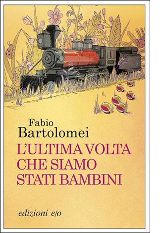 """La copertina del libro """"L'ultima volta che siamo stati bambini"""", scritto da Fabio Bartolomei e pubblicato da edizioni e/o"""