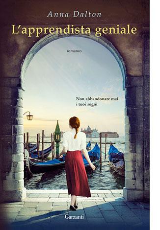 """La copertina de """"L'apprendista geniale"""", libro di Anna Dalton pubblicato da Garzanti"""