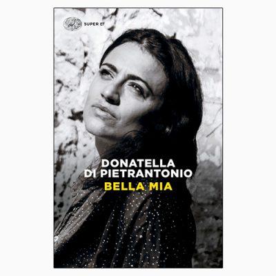 """La copertina di """"Bella mia"""", libro di Donatella Pietrantonio pubblicato da Einaudi"""