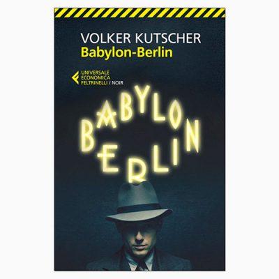 """La copertina di """"Babylon Berlin"""", il libro scritto da Volker Kutscher e pubblicato da Feltrinelli"""