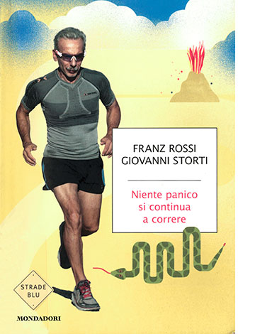 """La copertina di """"Niente panico, si continua a correre"""" di Giovanni Storti e Franz Rossi (Mondadori)"""