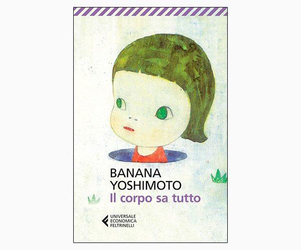 """La copertina del libro """"Il corpo sa tutto"""" di Banana Yoshimoto, pubblicato da Feltrinelli"""