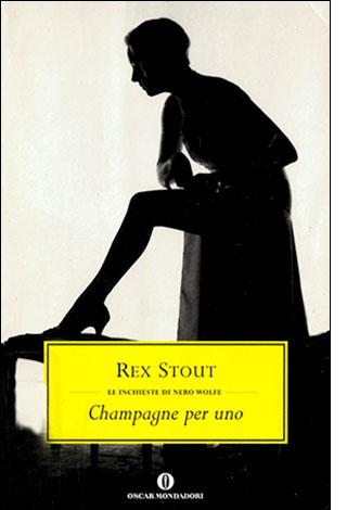 """La copertina del libro """"Champagne per uno"""" scritto da Rex Stout e pubblicato da Mondadori"""