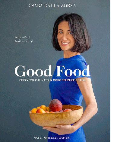 """La copertina di """"Good Food"""" di Csaba Dalla Zorza (Guido Tommasi)"""