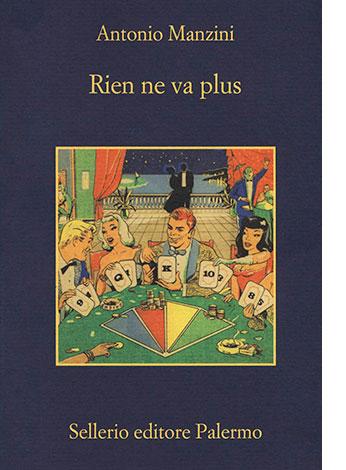 """La copertina di """"Rien ne va plus"""", libro scritto da Antonio Manzini e pubblicato da Sellerio Editore"""