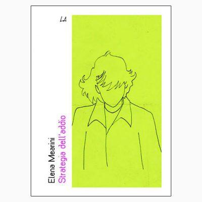 """La copertina di """"Strategie dell'addio"""" di Elena Mearini (Liberaria)"""