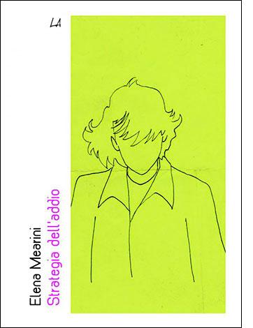 """La copertina di """"Strategie dell'addio"""" di Elena Mearini, raccolta di poesie pubblicata da Liberaria"""