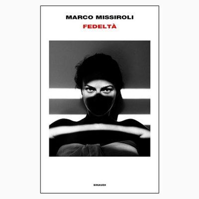 """La copertina di """"Fedeltà"""", libro scritto da Marco Missiroli e pubblicato da Einaudi"""