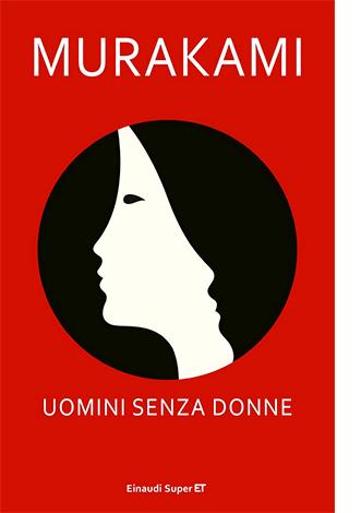 """La copertina di """"Uomini senza donne"""", libro scritto da Murakami e pubblicato da Einaudi"""