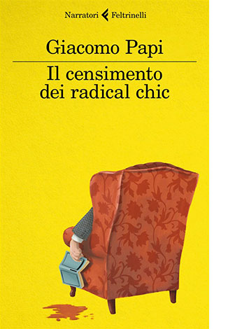 """La copertina de """"Il censimento dei radical chic"""", libro scritto da Giovanni Papi e pubblicato da Feltrinelli"""